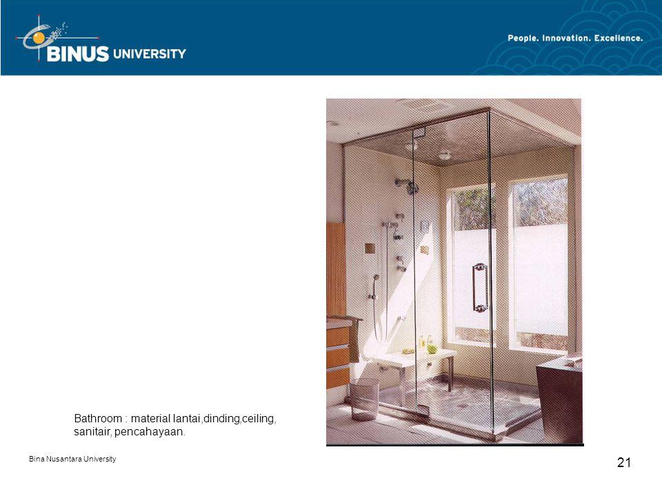 Bina Nusantara University 21 Bathroom : material lantai,dinding,ceiling, sanitair, pencahayaan.