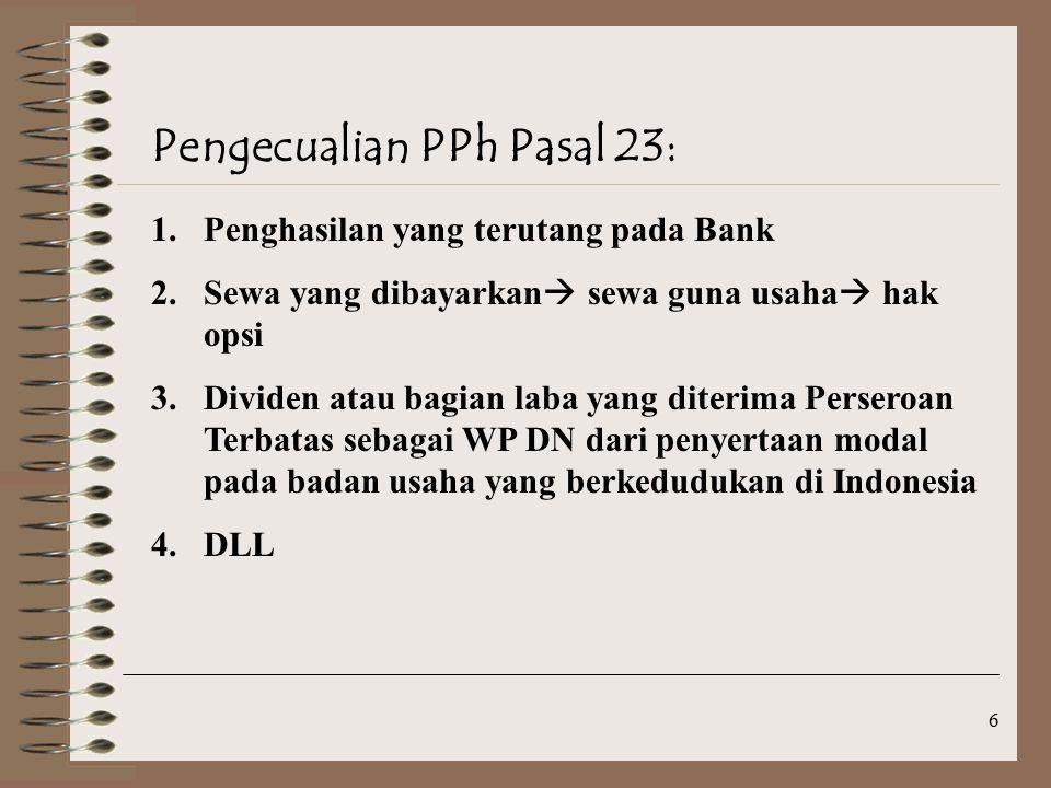 7 Soal PPh pasal 23: Adjie adalah seorang desainer interior, pada tanggal 01 Juli 2001 mendapat order untuk mendesain interior gedung perkantoran di kawasan perumahan VILLA DAMAI Palembang dengan imbalan jasa sebesar Rp25.000.000.