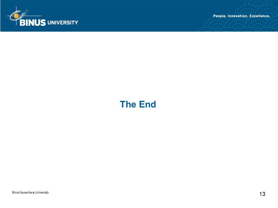 Bina Nusantara University 13 The End
