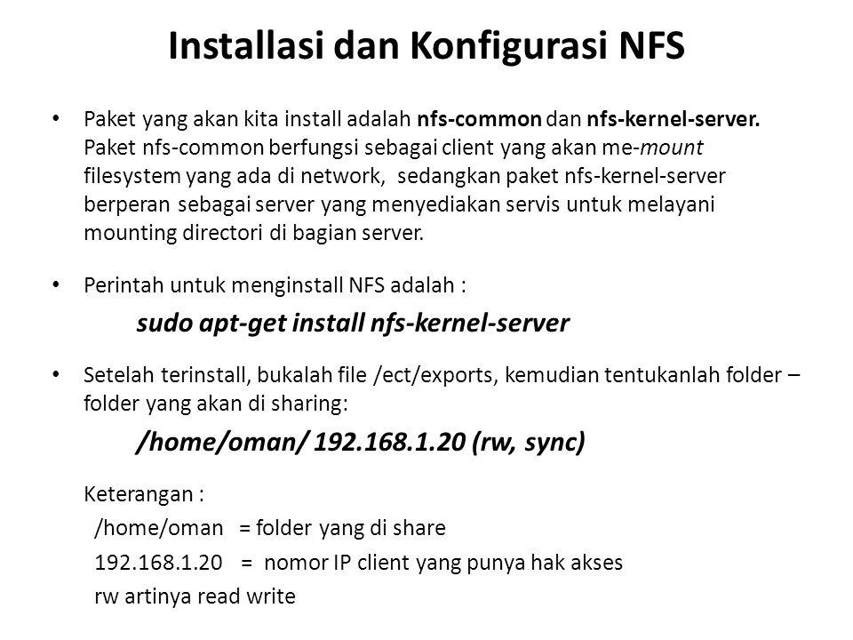 Installasi dan Konfigurasi NFS Paket yang akan kita install adalah nfs-common dan nfs-kernel-server.