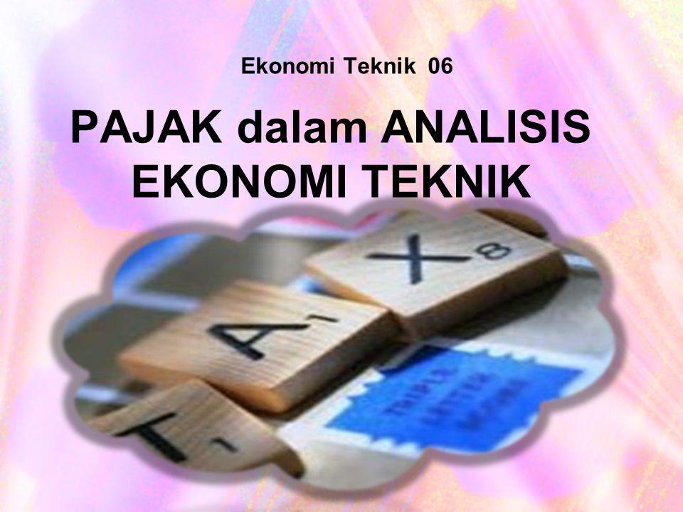 PAJAK dalam ANALISIS EKONOMI TEKNIK Ekonomi Teknik 06
