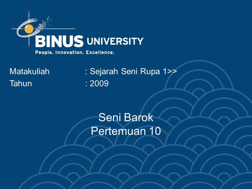 Bina Nusantara University 3 Latar Belakang Barok merupakan suatu periode seni yang mempunyai ciri khas menggunakan gerak yang hiperbolis dengan detail yang jelas dan mudah ditafsirkan.