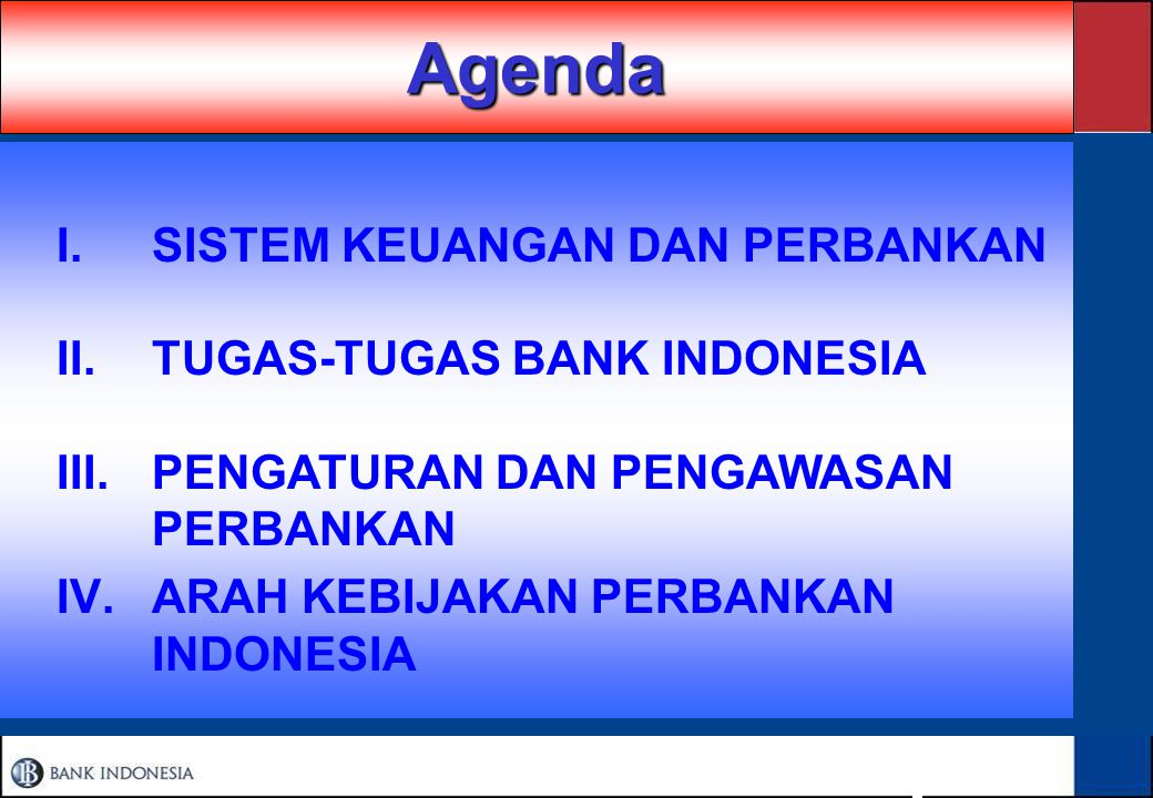Bank Sentral Republik Indonesia Bank Indonesia - DPNP @ 2007 SISTEM PERBANKAN INDONESIA Presented By : Dr I Gde Made Sadguna