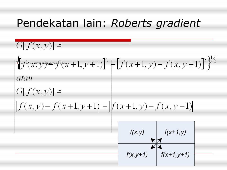 Pendekatan lain: Roberts gradient