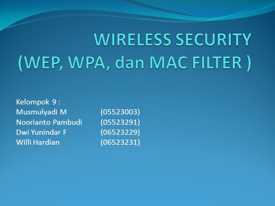 Kelebihan WPA Meningkatkan enkripsi data dengan teknik Temporal Key Integrity Protocol (TKIP).