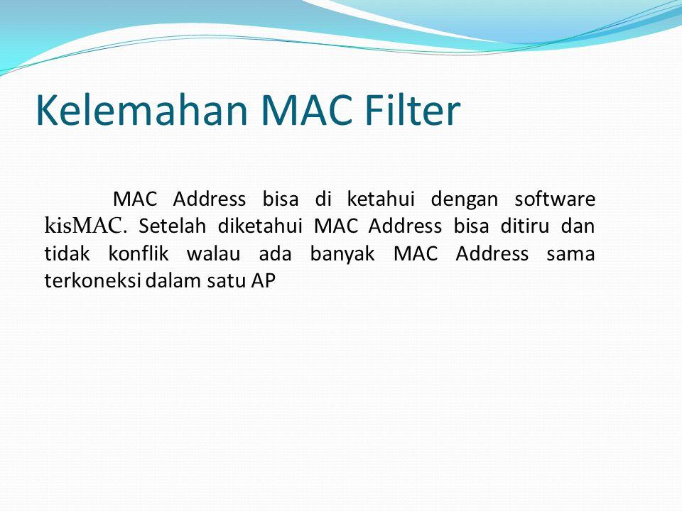 Kelemahan MAC Filter MAC Address bisa di ketahui dengan software kisMAC.