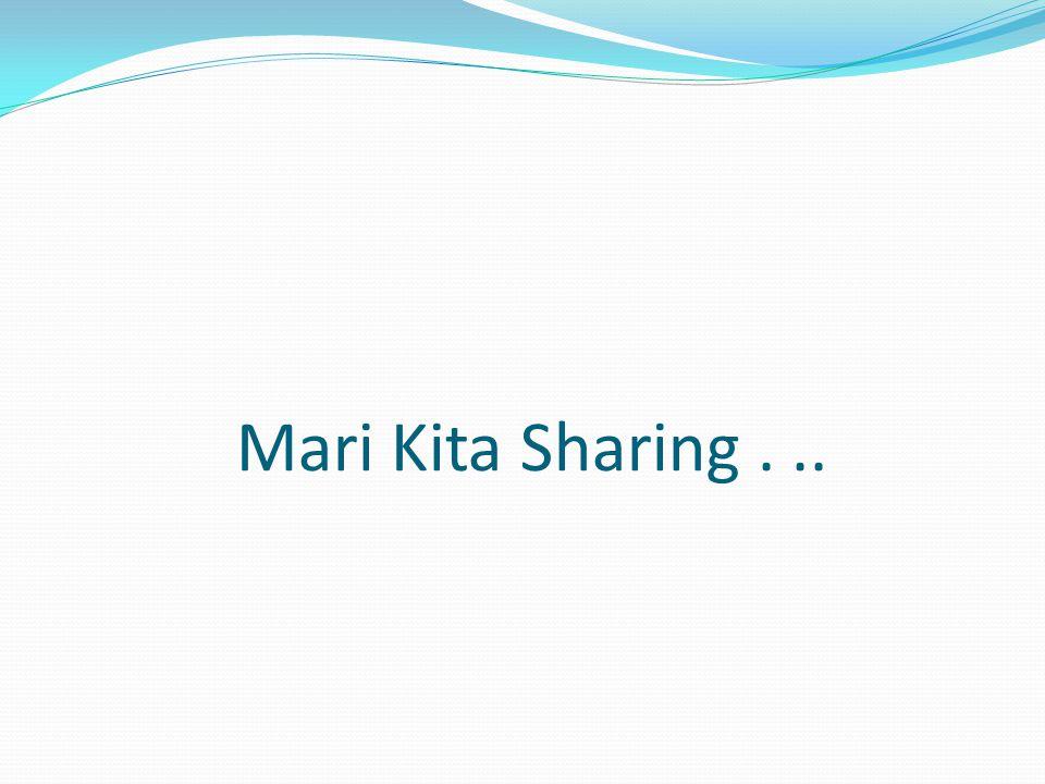 Mari Kita Sharing...