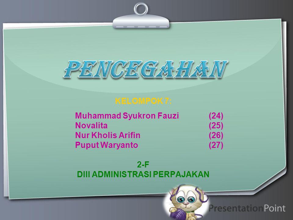 Ihr Logo KELOMPOK 7: Muhammad Syukron Fauzi(24) Novalita(25) Nur Kholis Arifin(26) Puput Waryanto(27) 2-F DIII ADMINISTRASI PERPAJAKAN