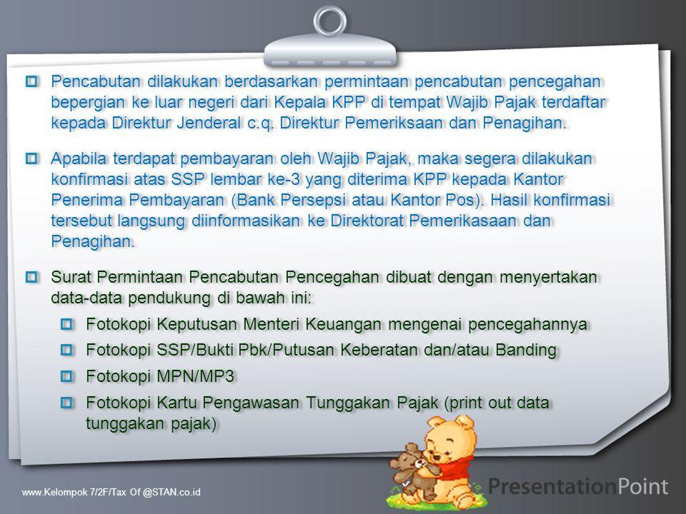 Your Logo  Pencabutan dilakukan berdasarkan permintaan pencabutan pencegahan bepergian ke luar negeri dari Kepala KPP di tempat Wajib Pajak terdaftar