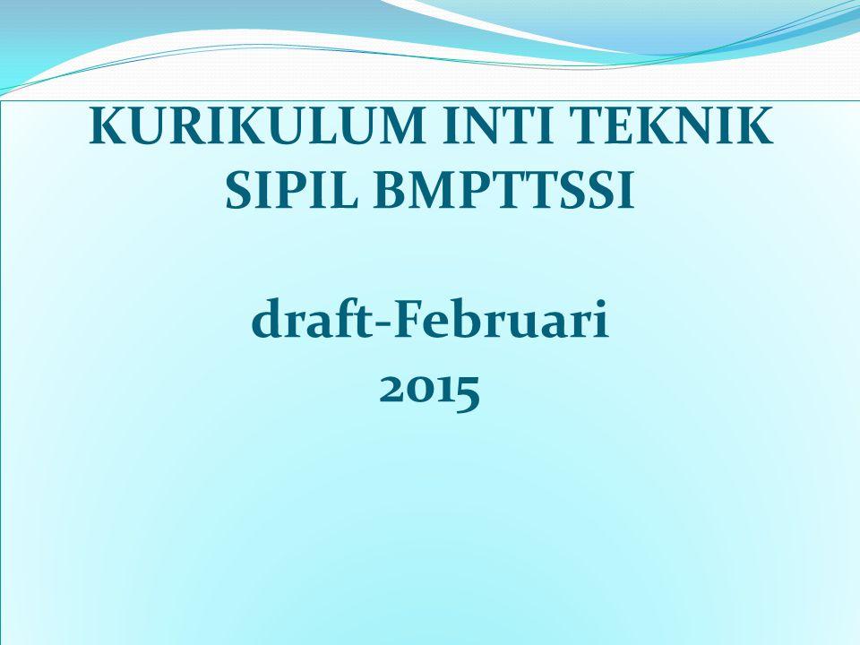 KURIKULUM INTI TEKNIK SIPIL BMPTTSSI draft-Februari 2015