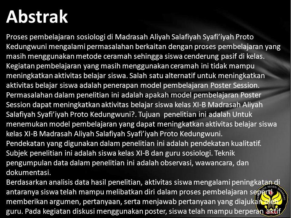 Abstrak Proses pembelajaran sosiologi di Madrasah Aliyah Salafiyah Syafi'iyah Proto Kedungwuni mengalami permasalahan berkaitan dengan proses pembelajaran yang masih menggunakan metode ceramah sehingga siswa cenderung pasif di kelas.