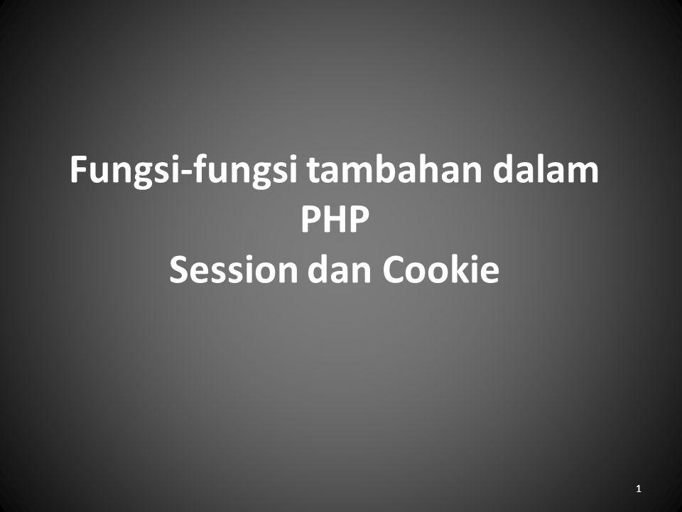 Fungsi-fungsi tambahan dalam PHP Session dan Cookie 1