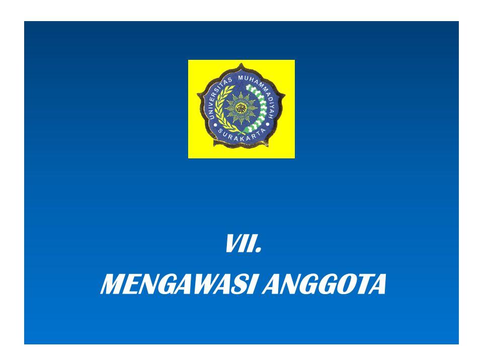 VII. MENGAWASI ANGGOTA