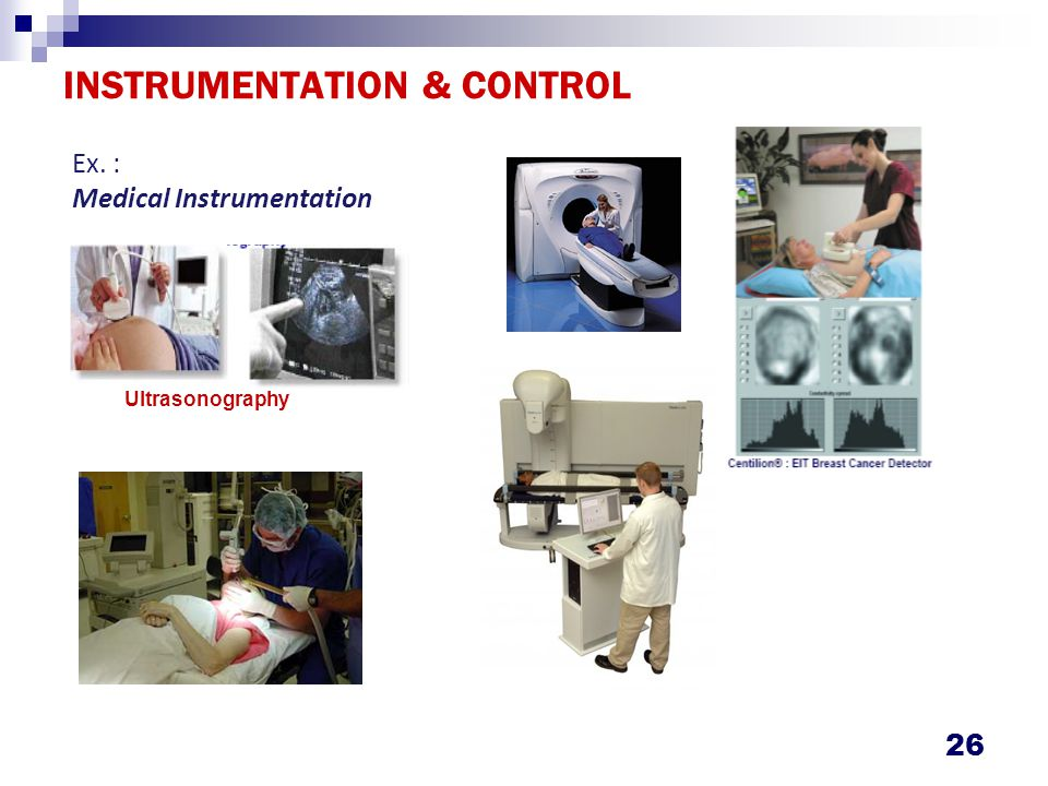 INSTRUMENTATION & CONTROL 26 Ex. : Medical Instrumentation Ultrasonography