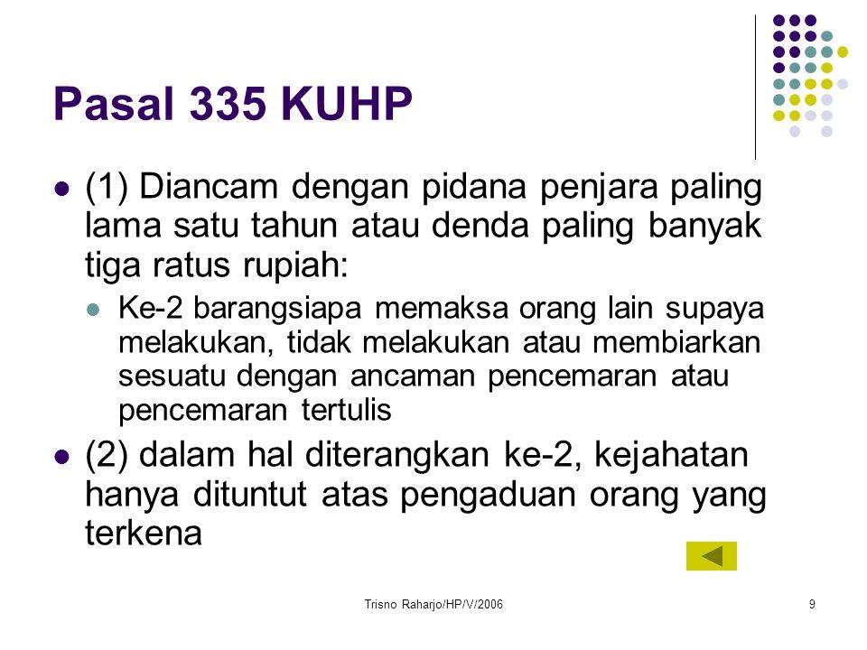 Trisno Raharjo/HP/V/200620 Pasal 122 sub 2 Barangsiapa dalam masa perang dengan sengaja melanggar aturan yang dikeluarkan dan diumumkan oleh Pemerintah guna keselamatan negara diancam pidana maksimal tujuh tahun.