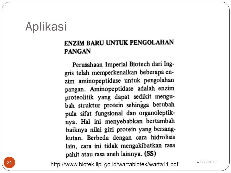 4/22/2015 24 Aplikasi http://www.biotek.lipi.go.id/wartabiotek/warta11.pdf