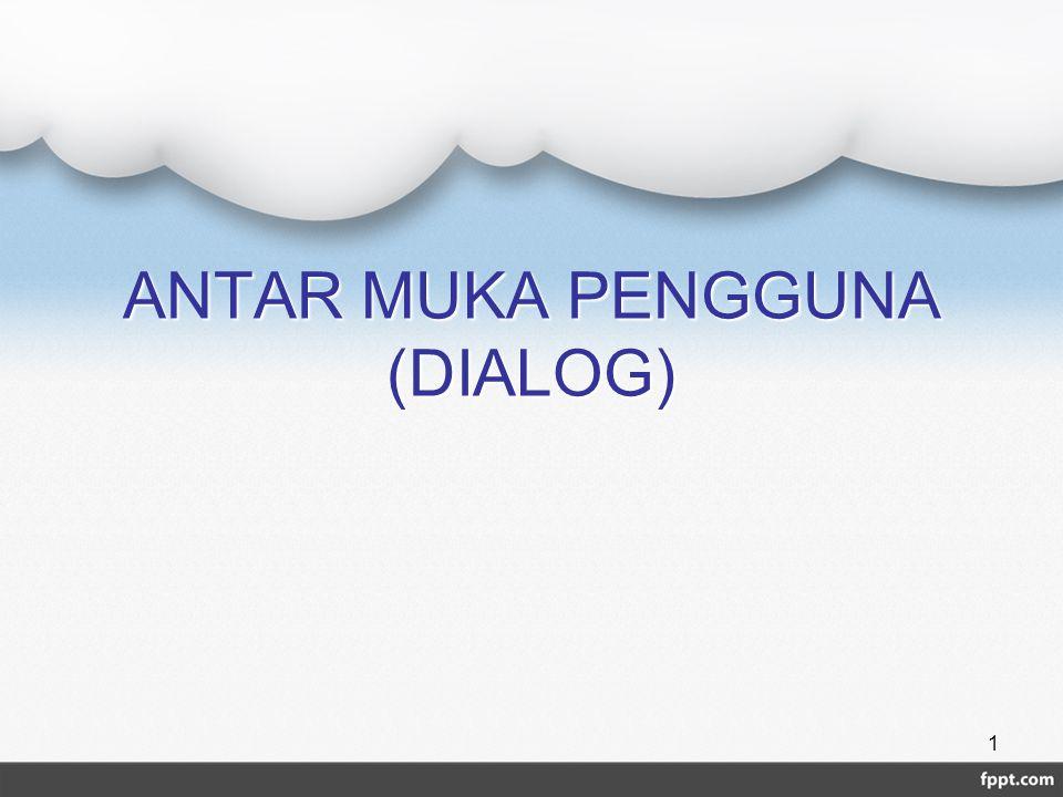 ANTAR MUKA PENGGUNA (DIALOG) 1