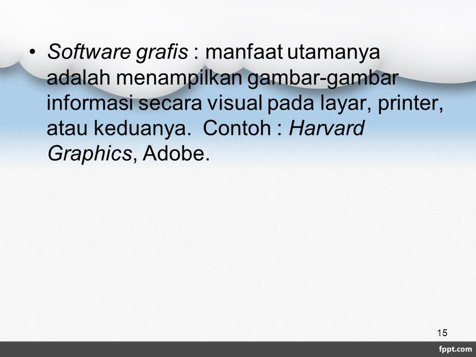 Software grafis : manfaat utamanya adalah menampilkan gambar-gambar informasi secara visual pada layar, printer, atau keduanya. Contoh : Harvard Graph