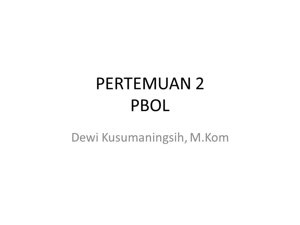 PERTEMUAN 2 PBOL Dewi Kusumaningsih, M.Kom