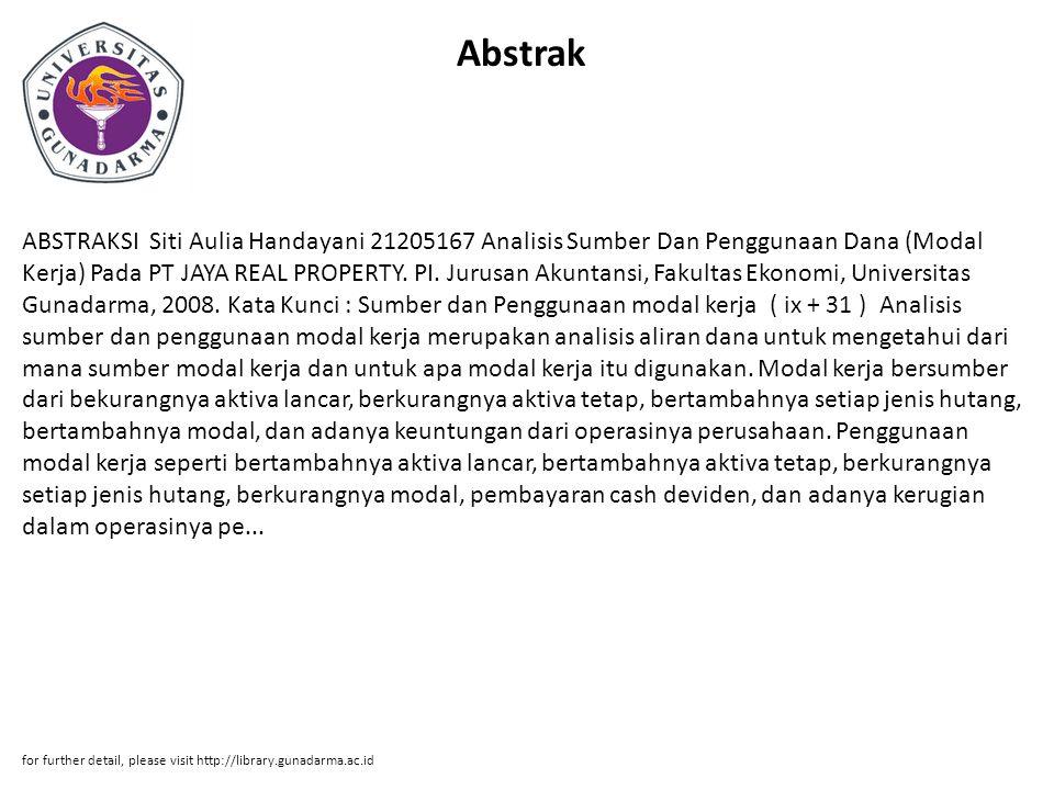 Abstrak ABSTRAKSI Siti Aulia Handayani 21205167 Analisis Sumber Dan Penggunaan Dana (Modal Kerja) Pada PT JAYA REAL PROPERTY. PI. Jurusan Akuntansi, F