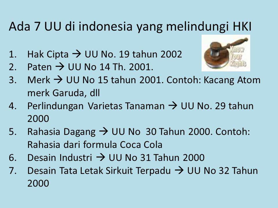Ada 7 UU di indonesia yang melindungi HKI 1.Hak Cipta  UU No.