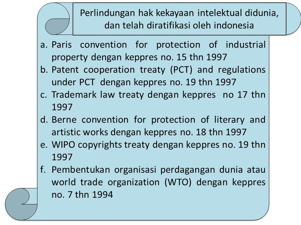 a.Paris convention for protection of industrial property dengan keppres no.