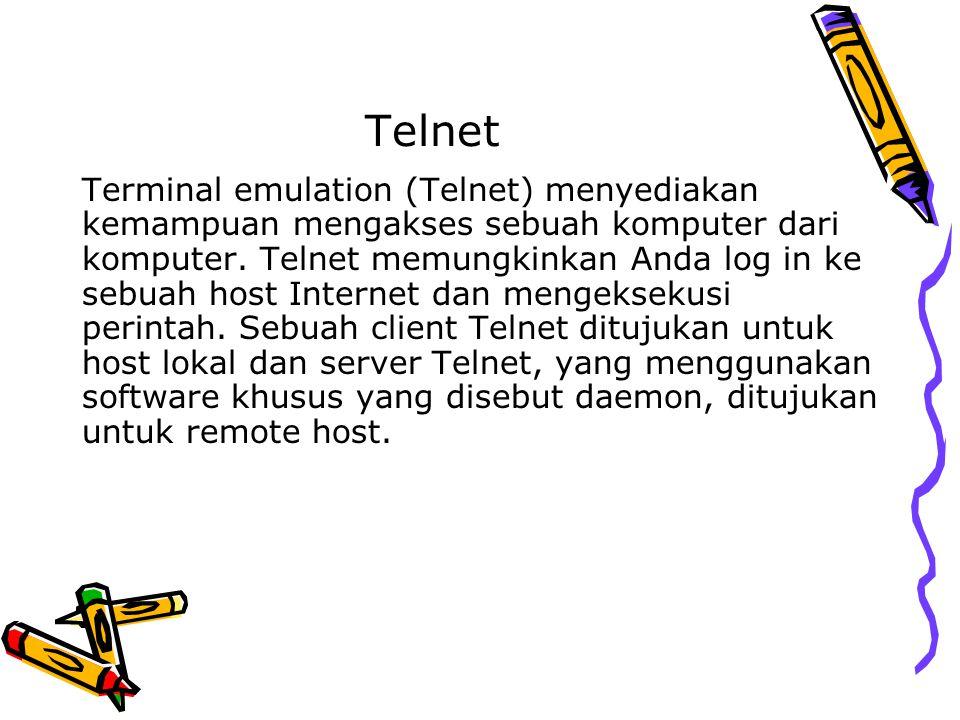 Telnet Terminal emulation (Telnet) menyediakan kemampuan mengakses sebuah komputer dari komputer. Telnet memungkinkan Anda log in ke sebuah host Inter
