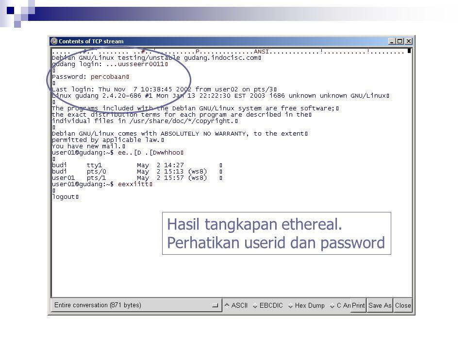 Hasil tangkapan ethereal. Perhatikan userid dan password