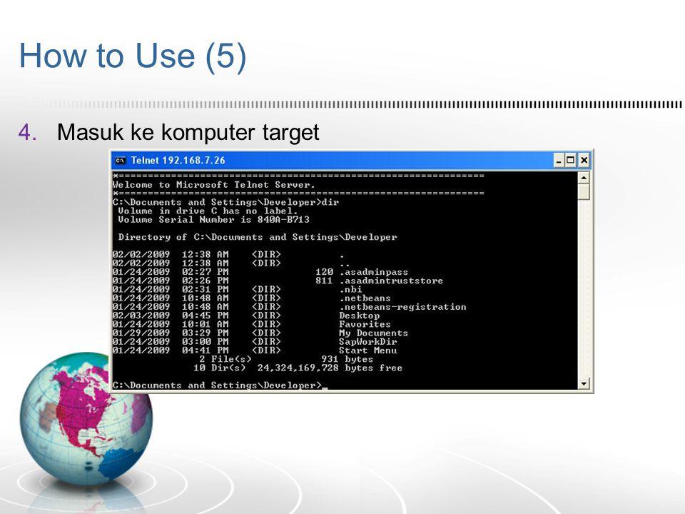How to Use (5) 4.Masuk ke komputer target