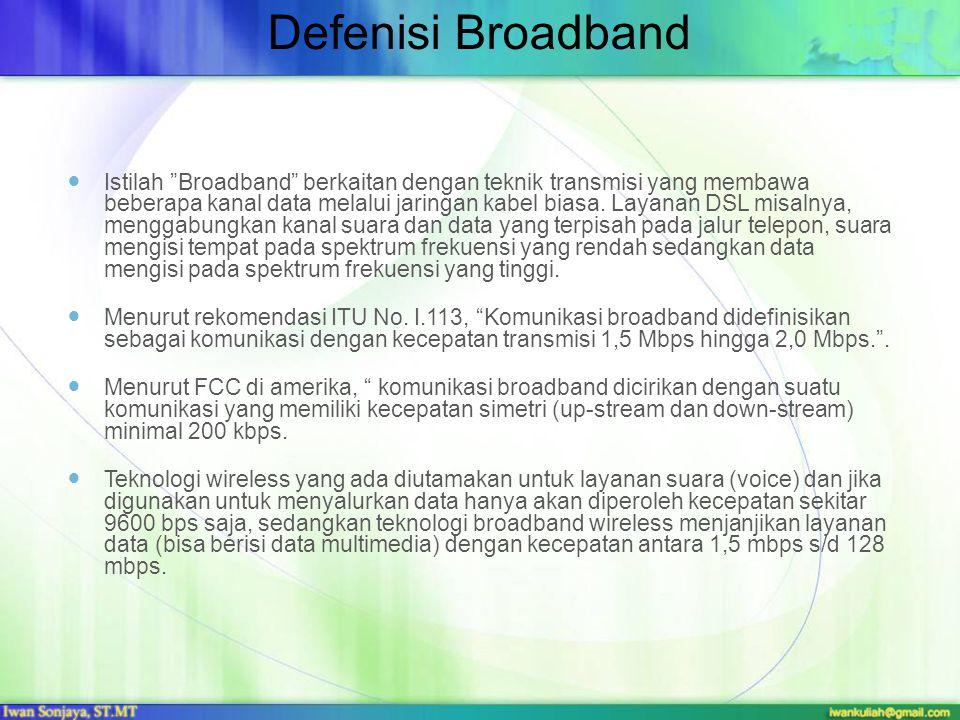 """Defenisi Broadband Istilah """"Broadband"""" berkaitan dengan teknik transmisi yang membawa beberapa kanal data melalui jaringan kabel biasa. Layanan DSL mi"""