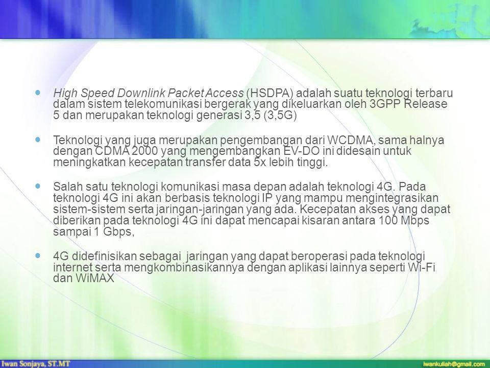 High Speed Downlink Packet Access (HSDPA) adalah suatu teknologi terbaru dalam sistem telekomunikasi bergerak yang dikeluarkan oleh 3GPP Release 5 dan