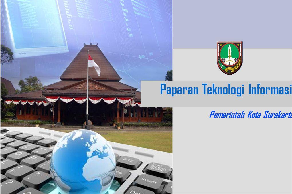 Paparan Teknologi Informasi Pemerintah Kota Surakarta