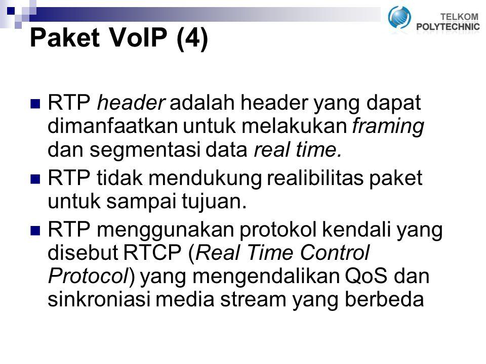 Paket VoIP (4) RTP header adalah header yang dapat dimanfaatkan untuk melakukan framing dan segmentasi data real time.