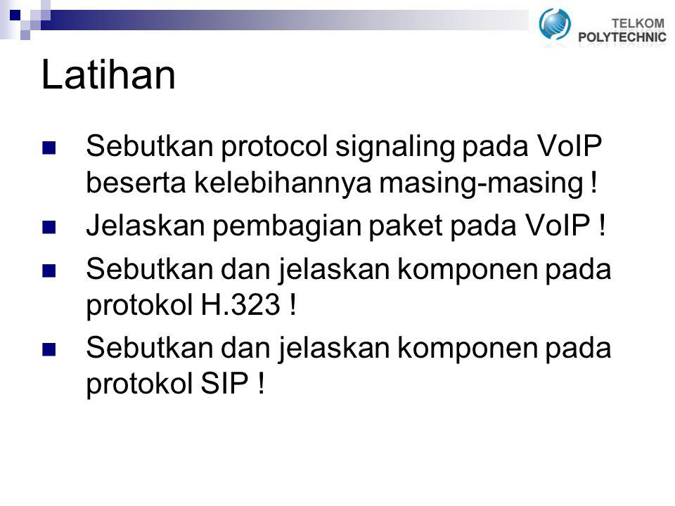 Latihan Sebutkan protocol signaling pada VoIP beserta kelebihannya masing-masing .