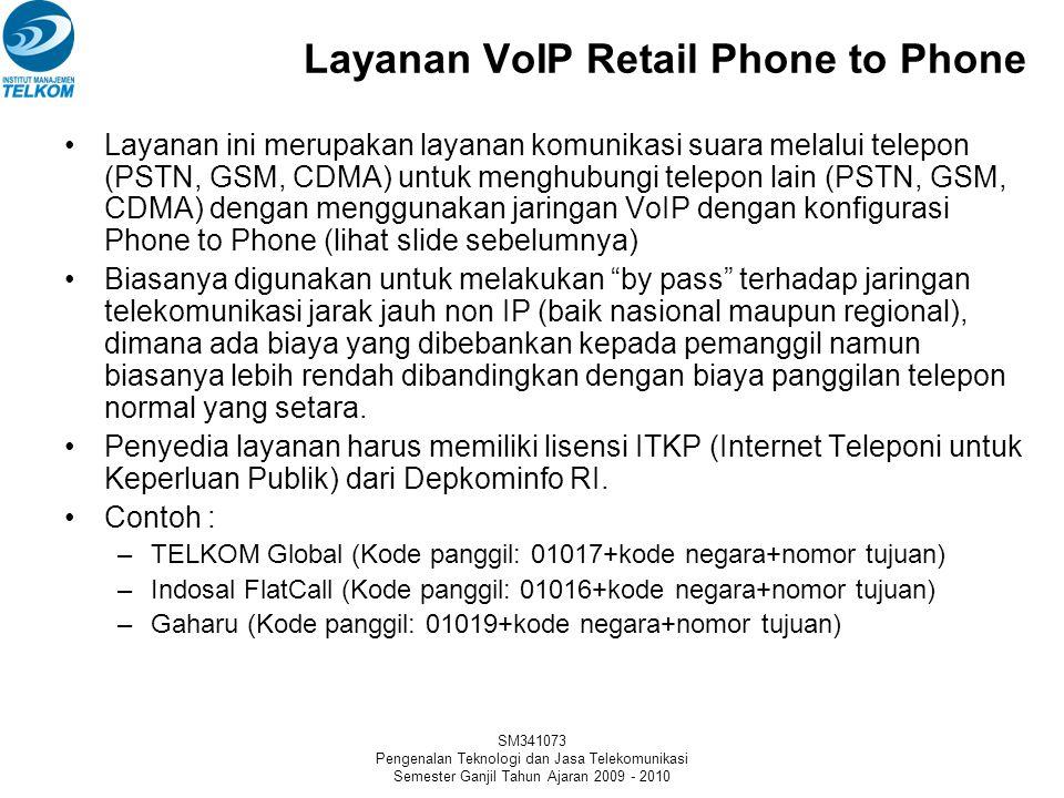 SM341073 Pengenalan Teknologi dan Jasa Telekomunikasi Semester Ganjil Tahun Ajaran 2009 - 2010 Layanan VoIP Retail Layanan VoIP untuk pengguna retail