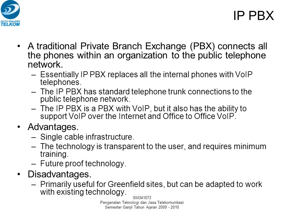 SM341073 Pengenalan Teknologi dan Jasa Telekomunikasi Semester Ganjil Tahun Ajaran 2009 - 2010 Layanan VoIP Korporasi Faktor Pendorong: –Jaringan Komu