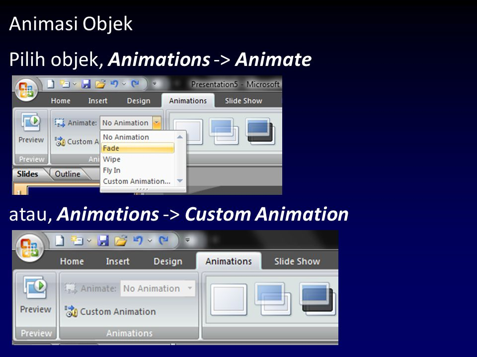 Animasi Objek Pilih objek, Animations -> Animate atau, Animations -> Custom Animation