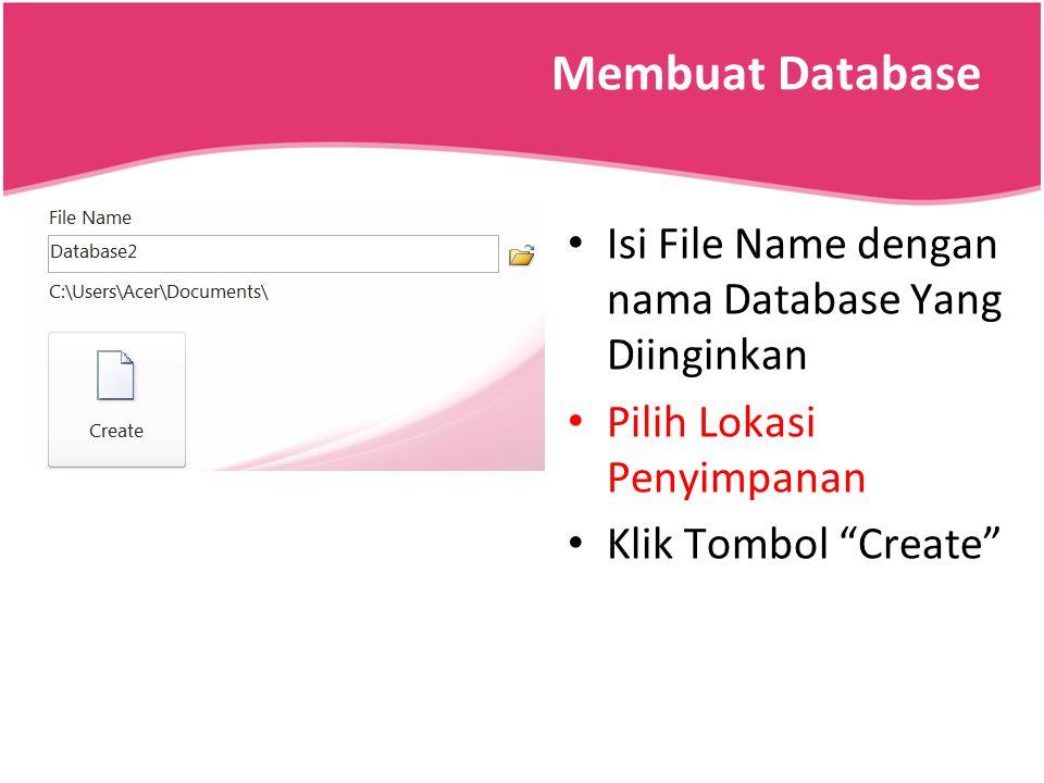 """Membuat Database Isi File Name dengan nama Database Yang Diinginkan Pilih Lokasi Penyimpanan Klik Tombol """"Create"""""""