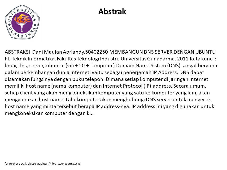 Abstrak ABSTRAKSI Dani Maulan Apriandy.50402250 MEMBANGUN DNS SERVER DENGAN UBUNTU PI.