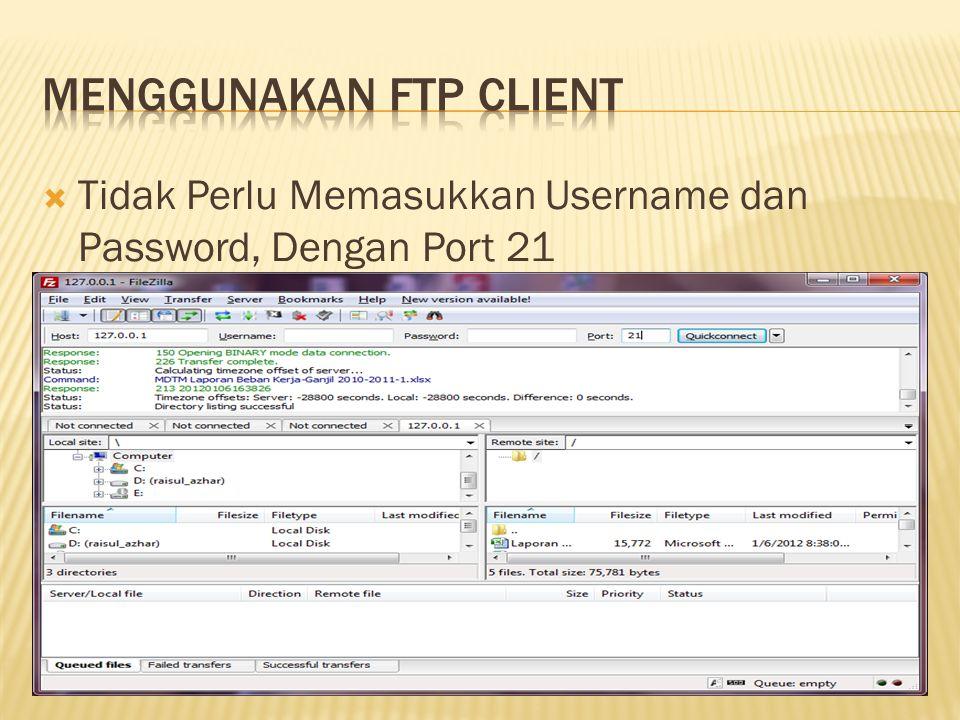  Tidak Perlu Memasukkan Username dan Password, Dengan Port 21