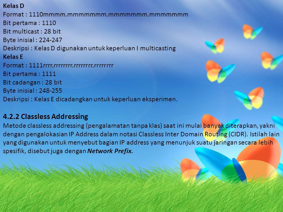 4.2.3 Pengalokasian IP address IP Address terdiri atas dua bagian yaitu network ID dan host ID.