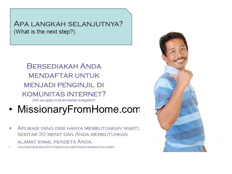 Bersediakah Anda mendaftar untuk menjadi penginjil di komunitas internet? (Will you apply to be an internet evangelist?) MissionaryFromHome.com Aplika
