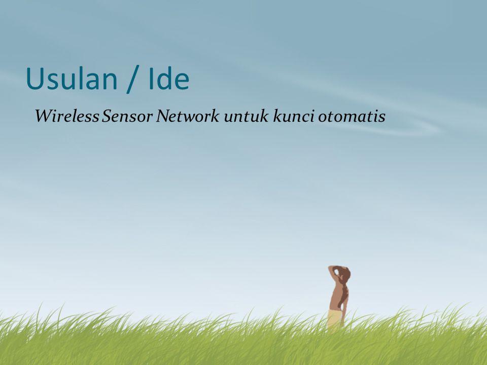 Usulan / Ide Wireless Sensor Network untuk kunci otomatis