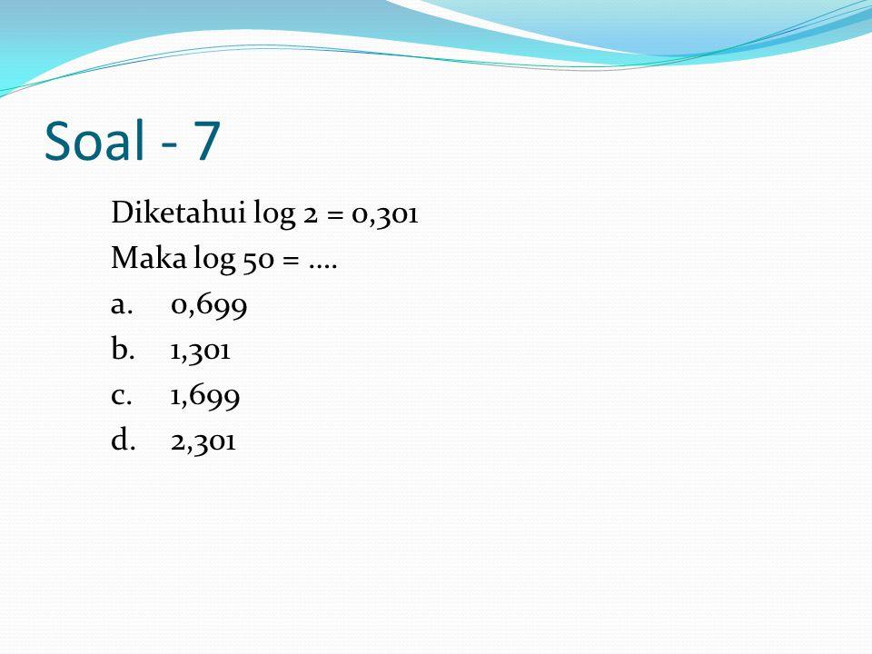 Jawaban Diketahui p log 27 = 3x Maka p log 243 = …. a.4x b.5x c.6x d.7x b. 5x