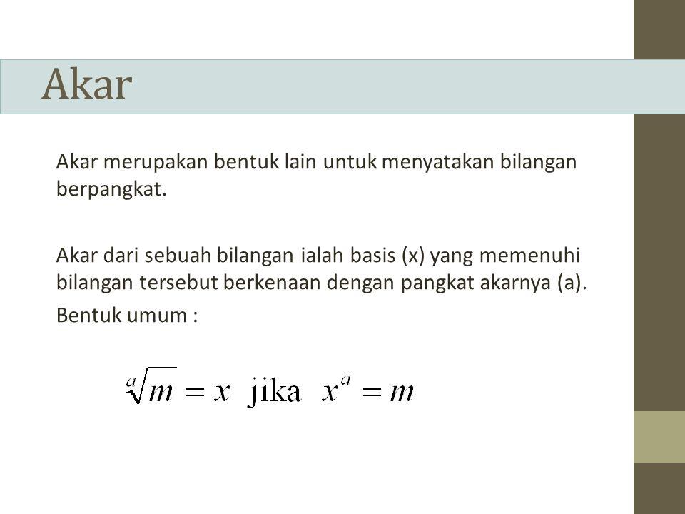 Kaidah pembagian bilangan terakar Hasil bagi bilangan-bilangan terakar adalah akar dari hasil bagi bilangan-bilangannya.