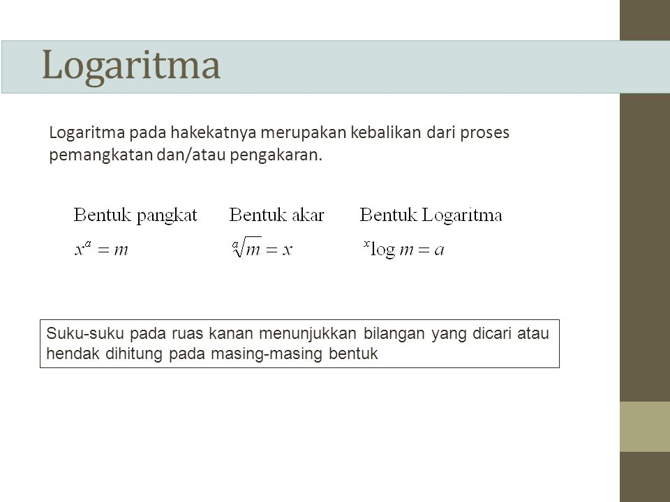 Basis Logaritma Logaritma dapat dihitung untuk basis berapapun.