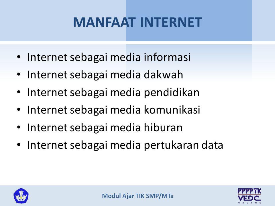 Modul Ajar TIK SMP/MTs MANFAAT INTERNET Internet sebagai media informasi Internet sebagai media dakwah Internet sebagai media pendidikan Internet seba