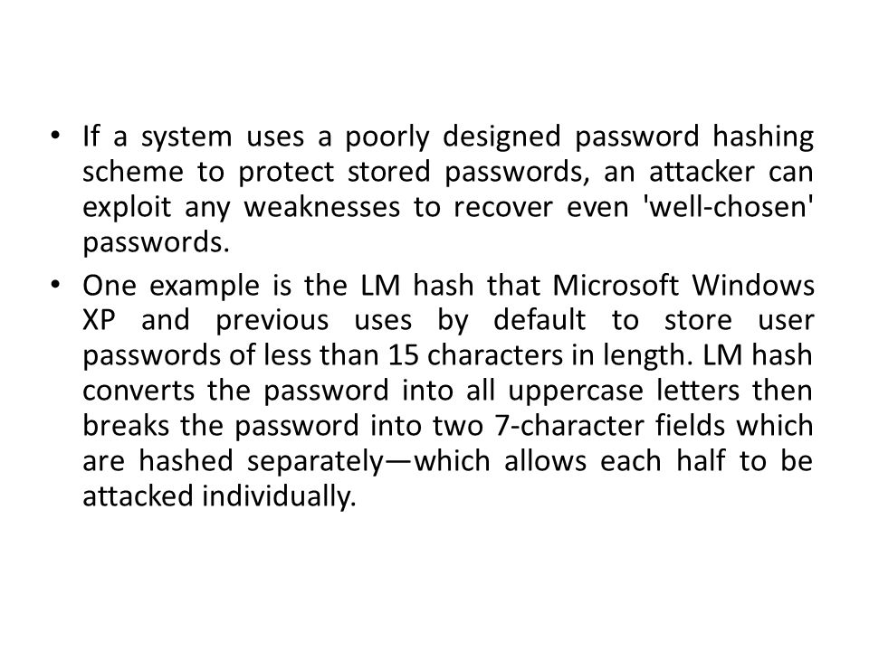 Passwords can sometimes be guessed by humans with knowledge of the user s personal information.