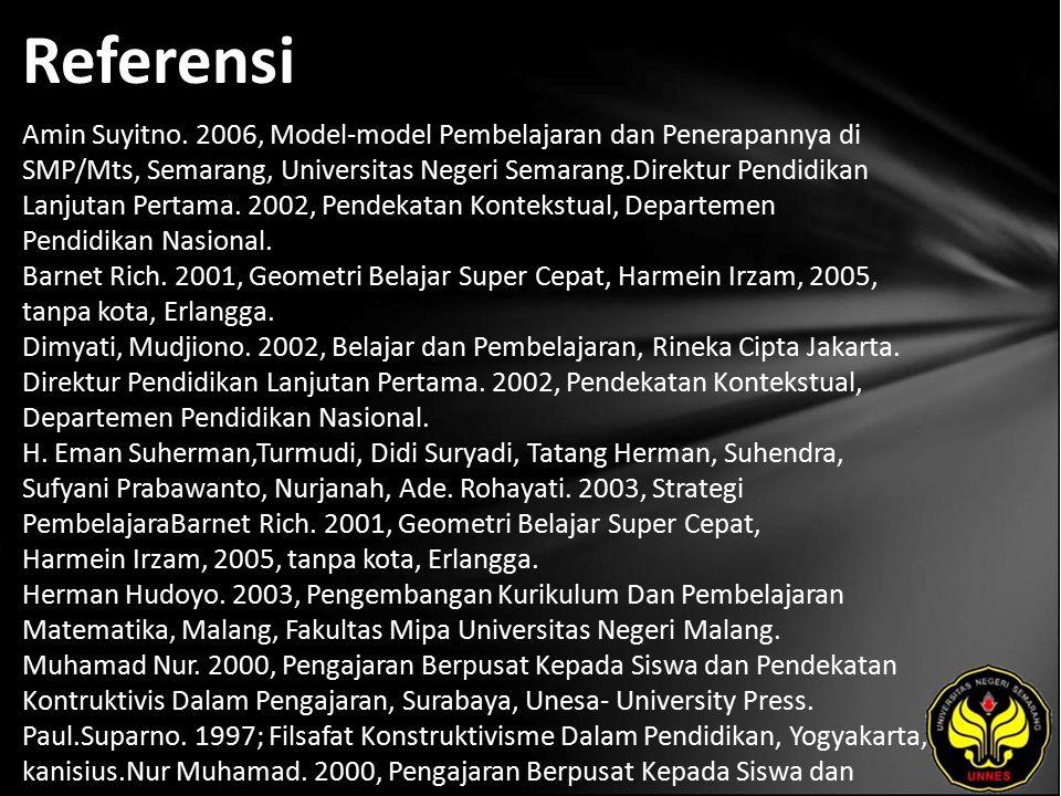 Referensi Amin Suyitno. 2006, Model-model Pembelajaran dan Penerapannya di SMP/Mts, Semarang, Universitas Negeri Semarang.Direktur Pendidikan Lanjutan