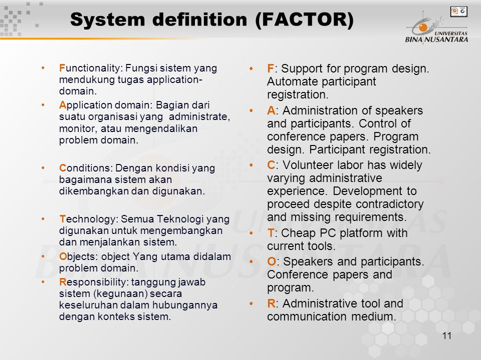 11 System definition (FACTOR) Functionality: Fungsi sistem yang mendukung tugas application- domain.